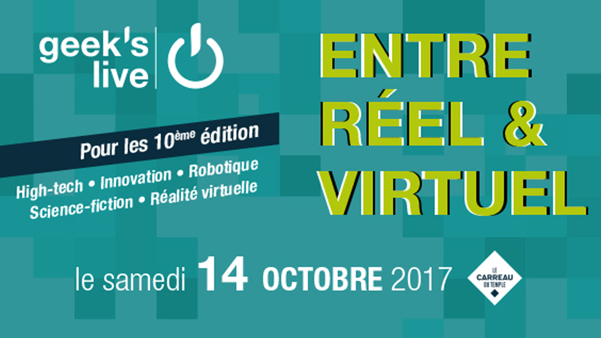 Prochain event…Geek's live le 14 octobre